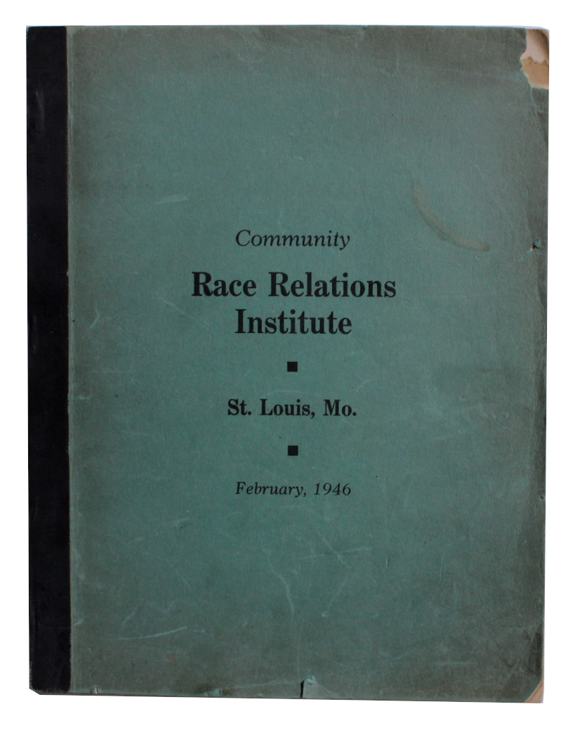 Community Race Relations Institute. St. Louis, Mo. February, 1946. [Cover title
