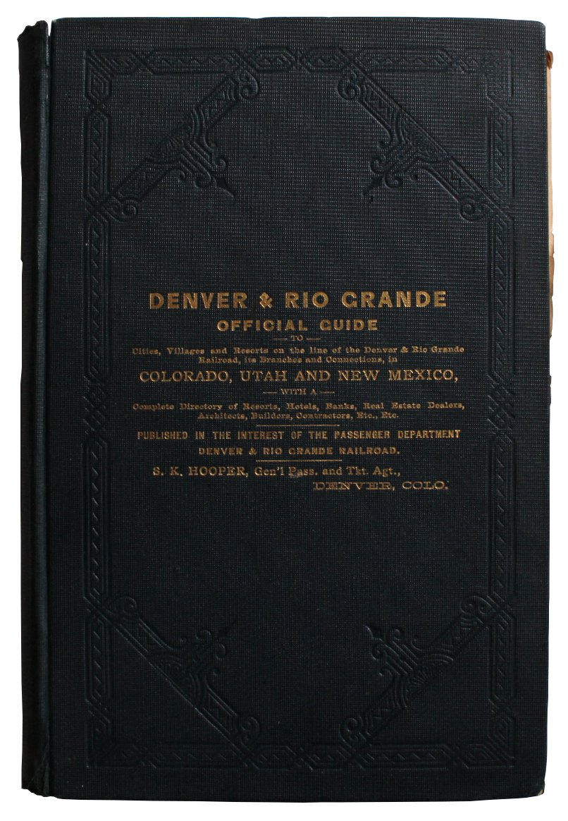 Denver & Rio Grande Official Guide to Cities, Villages and Resorts on the Line of the Denver...