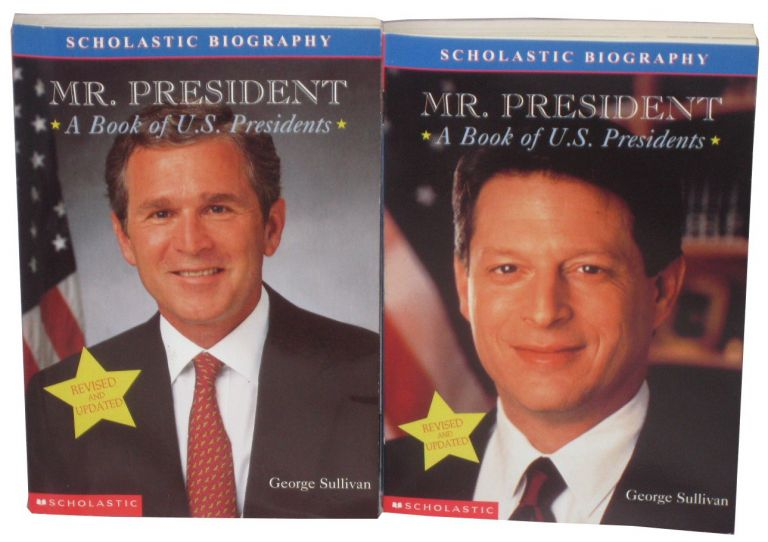 Mr. President a Book of U. S. Presidents [One Copy Each with Bush and Gore on Covers Respectively]. George Sullivan.