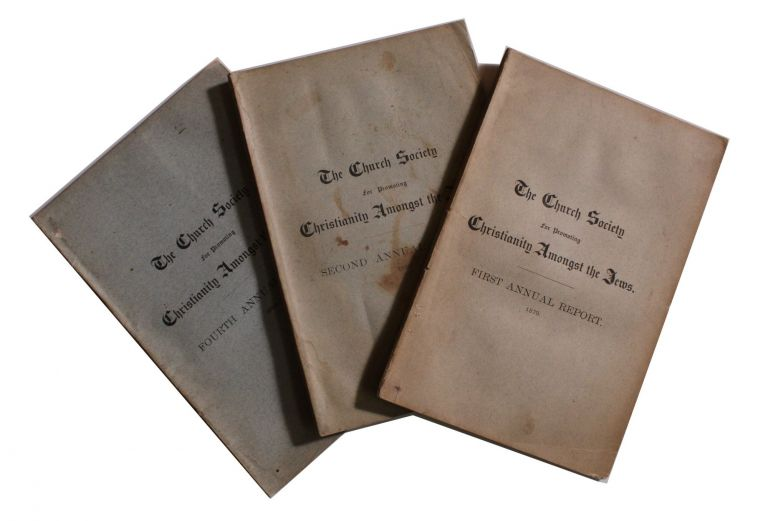 [Three Annual Reports for First, Second, and Fourth Year of the Church Society for Promoting Christianity Amongst the Jews] . . .
