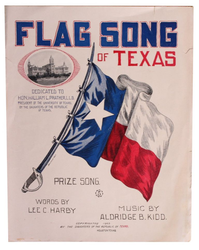 Flag Song of Texas. Texana, Lee C. . Kidd harby, Aldridge B., Words, Music, Women.