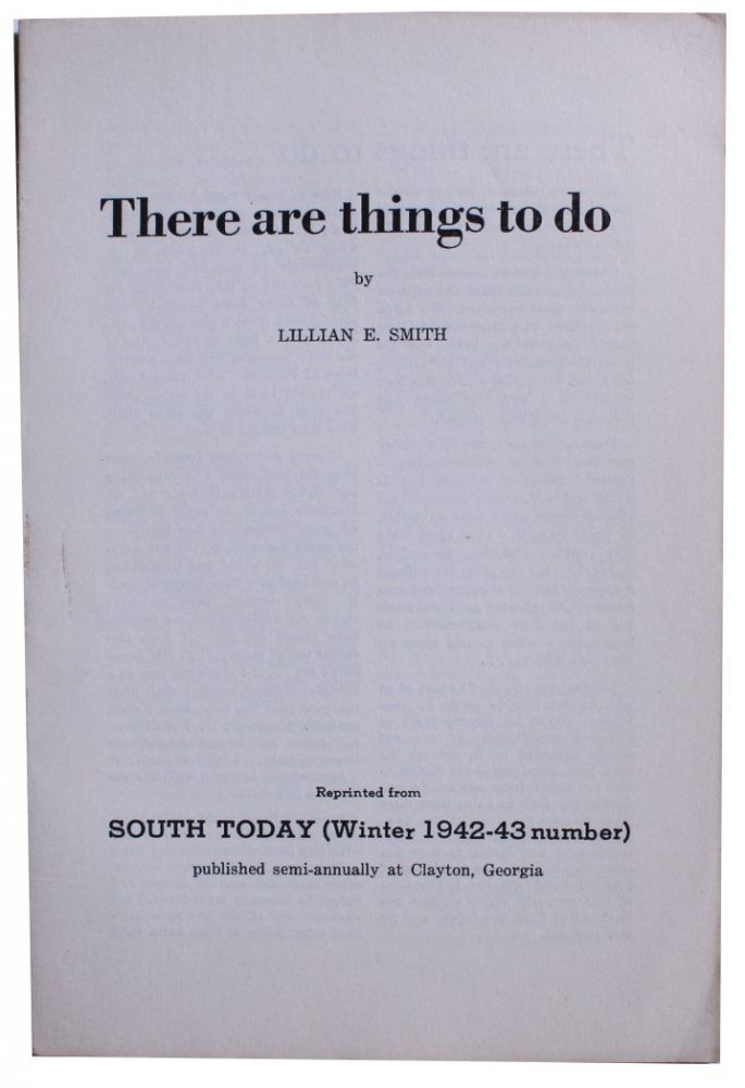 There are things to do. Lillian Smith.