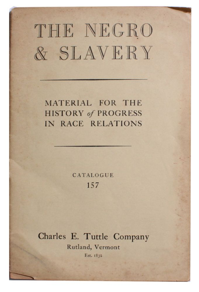 The Negro & Slavery. Material for the History of Progress In Race Relations.