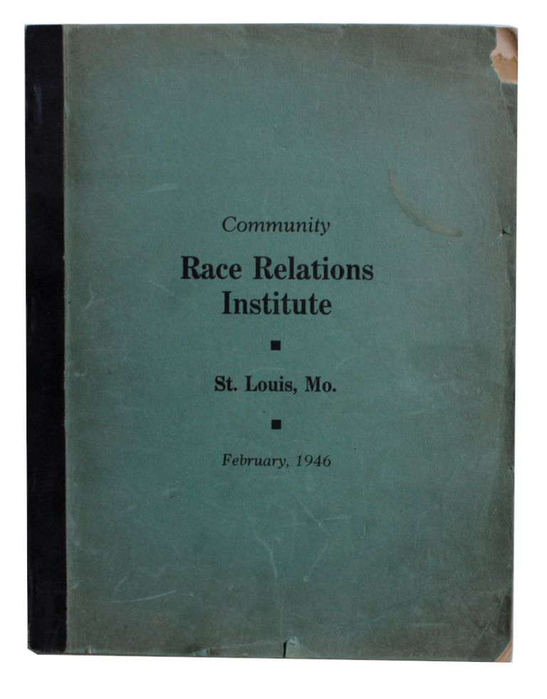 Community Race Relations Institute. St. Louis, Mo. February, 1946. [Cover title]. Charles S. Johnson.