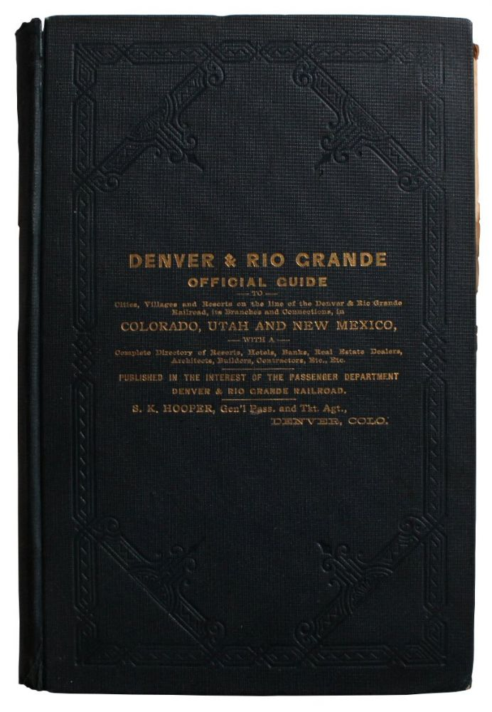 Denver & Rio Grande Official Guide to Cities, Villages and Resorts on the Line of the Denver & Rio Grande R.R. . . .