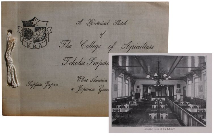 A Historical Sketch of The College of Agriculture Tohoku Imperial University. What America Has Done for a Japanese Government College.