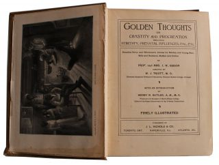 Golden Thoughts on Chastity and Procreation Including Heredity, Prenatal Influences, Etc. , Etc.