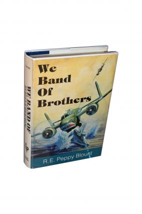 We Band of Brothers. Peppy R. E. Blount