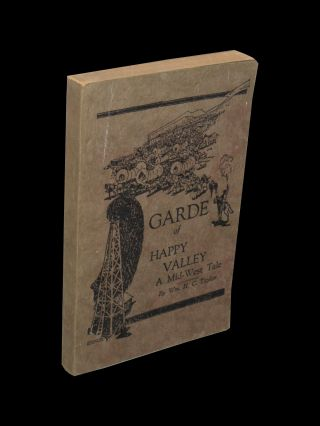 Garde of Happy Valley a Mid-West Tale. William H. C. Taylor