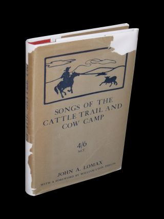 Songs of the Cattle Trail and Cow Camp. John A. Lomax