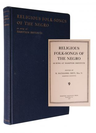 Religious Folk-Songs of the Negro As Sung At Hampton Institute. African Americana, R. Nathaniel dett, Music.