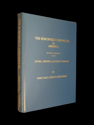 The Burchfield Chronicles in America and Their Connections to the Young, Criswell & Hawley...