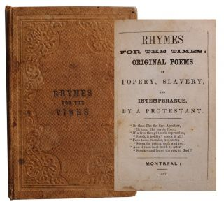 Rhymes for the Times: Original Poems on Popery, Slavery Intemperance, By A Protestant