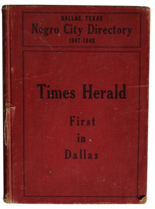 Dallas, Texas Negro City Directory 1947-1948. Don Gilbert.