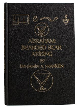 Abraham: Bearded Star Arising. Benjamin A. Franklin