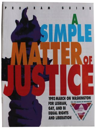 A Simple Matter of Justice. 1993 March On Washington For Lesbian, Gay, And Bi Equal Rights And...