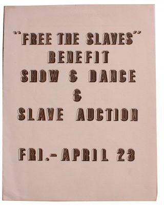 """Free The Slaves"" Benefit Show & Dance & Slave Auction. Fri.-April 23"