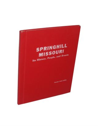 Springhill, Missouri its History, People and Events. Carolyn Cook Leffler