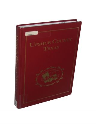 Upshur County Texas a Sesquicentennial History
