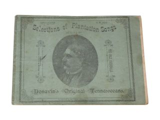 Selections of Plantation Songs As Sung by Donavin's Original Tennesseeans [Sic]. [Cover Title